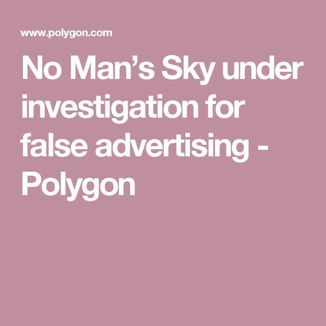 the best false advertising ideas feminism no man s sky under investigation for false advertising polygon