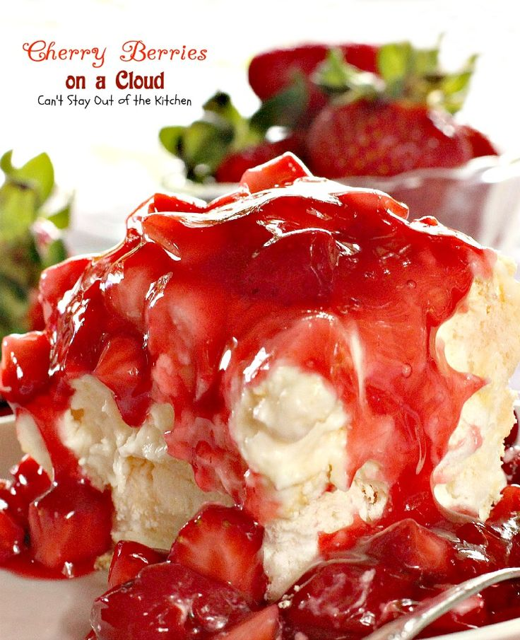"""Cherry Berries On A Cloud..{Can't Stay Out of The Kitchen}..""""Cherry Berries On A Cloud has a cooked meringue base, then a sweet cream cheese filling with real whipped cream and marshmallows. Then it's topped by a mixture of cherry pie filling and diced strawberries."""""""