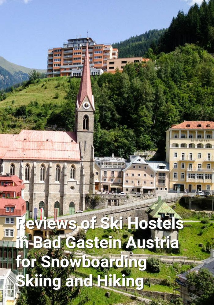 Reviews of Ski Hostels in Bad Gastein, Austria for Snowboarding, Skiing, and Hiking: Bad Gastein (or Gastein or sometimes Badgastein) is a…