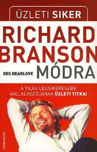 alexandra.hu | Üzleti siker Richard Branson módra - A világ legsikeresebb vállalkozójának üzleti titkai :: Dearlove, Des