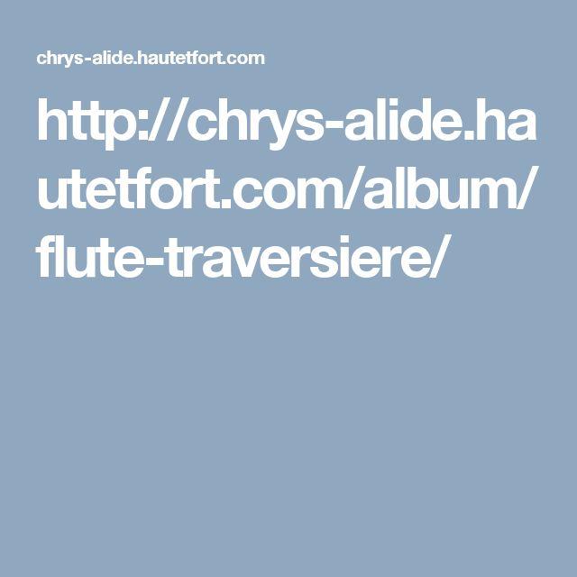 http://chrys-alide.hautetfort.com/album/flute-traversiere/