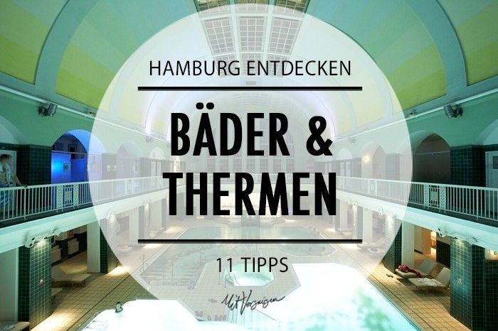 11 Bäder und Thermen, die die letzten Wintertage erträglich machen - by Mit Vergnügen Hamburg