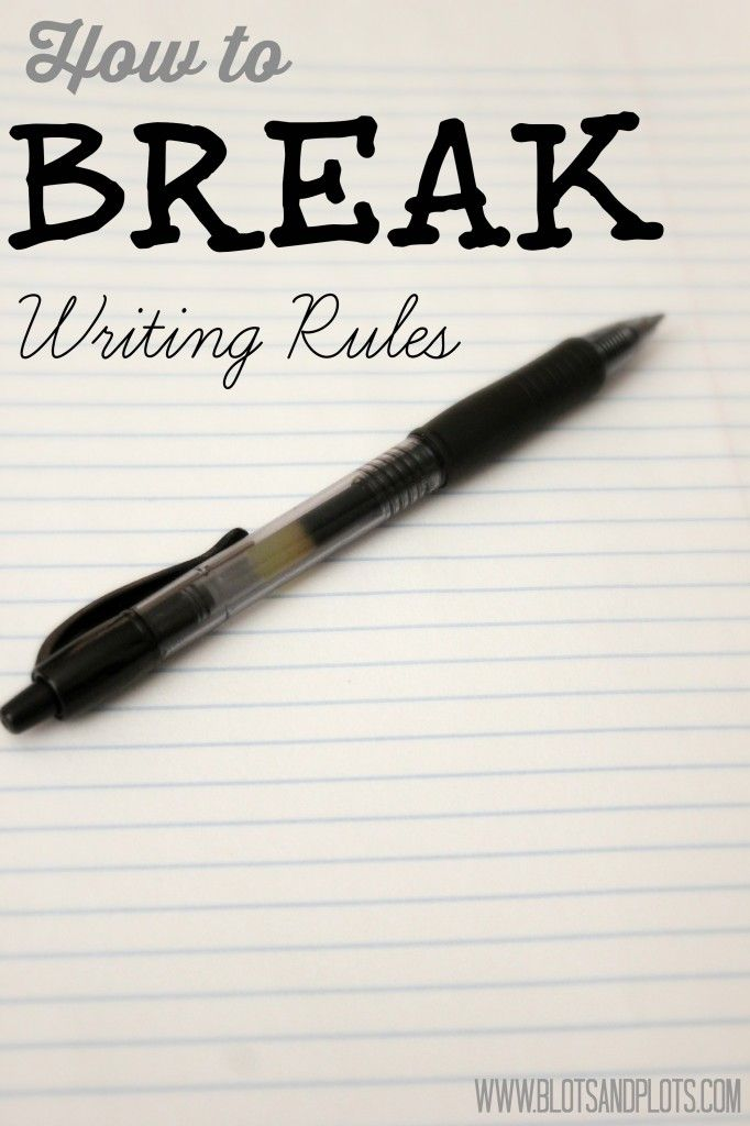 How to Break the Rules of Writing