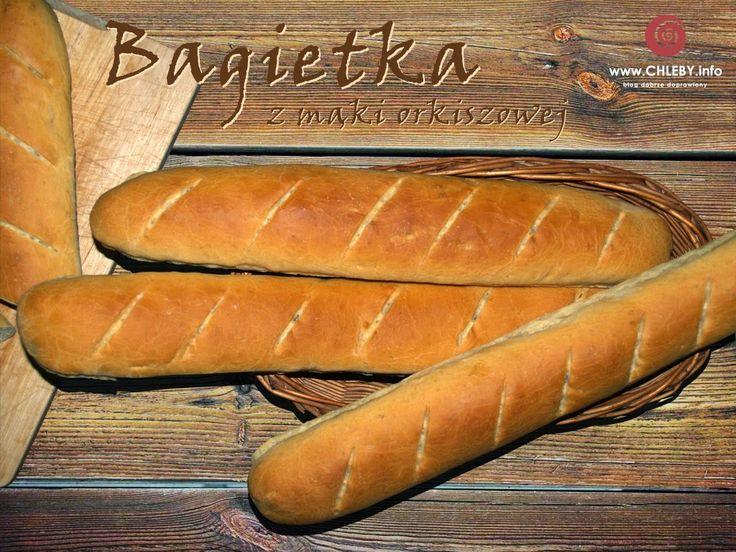 Pieczenie chleba i inne przepisy: Bagietki orkiszowe