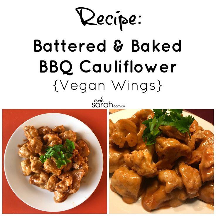 http://www.asksarah.com.au/recipe-battered-baked-bbq-cauliflower-vegan-wings/