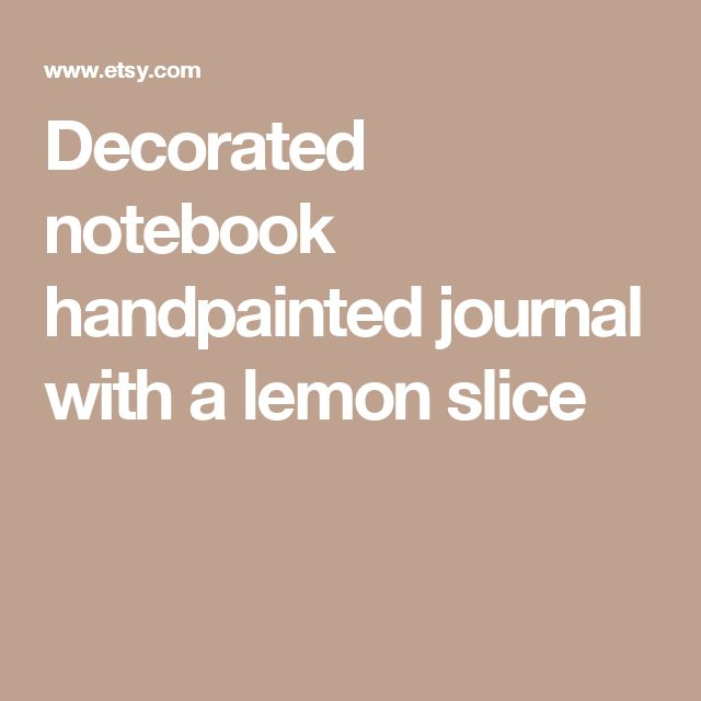 Decorated notebook handpainted journal with a lemon slice