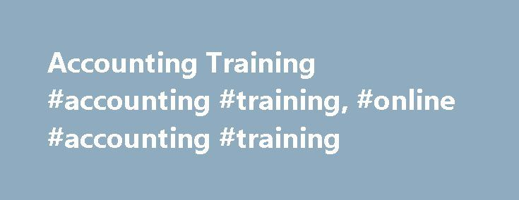 Accounting Training #accounting #training, #online #accounting #training http://puerto-rico.nef2.com/accounting-training-accounting-training-online-accounting-training/  # Accounting Training Accountemps recognizes that it is crucial for accounting and finance professionals to stay competitive in today's career environment. Our online accounting training and programs offer more than 8,000 courses and online reference materials that provide instant access to the latest online books and…