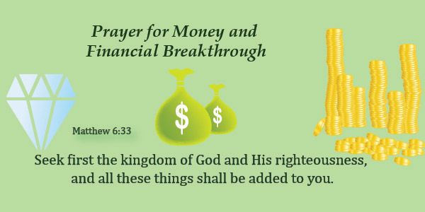 Prayer For Money and Financial Breakthrough. Grow our finances and bestow on us wisdom to manage Your blessings righteously. Open our eyes today to job