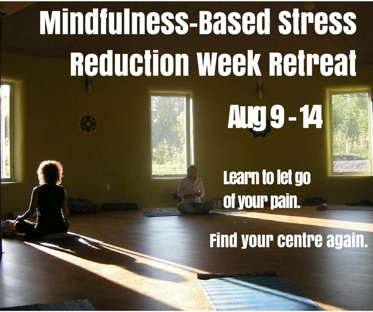 Mindfulness-Based Stress Reduction (MBSR) Week Retreat; Aug 9 - 14, 2015
