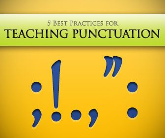 How to Teach Punctuation Skills: 5 Best Practices
