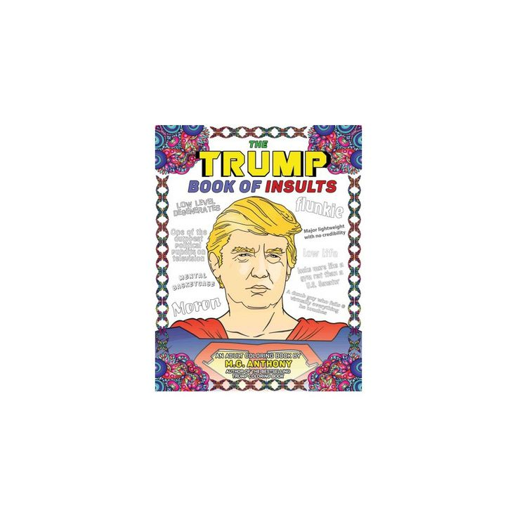Trump Book of Insults : An Adult Coloring Book (Paperback) (M. G. Anthony)
