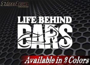 "Life Behind Bars 6.5"" Motorcycle vinyl Sticker(s)"