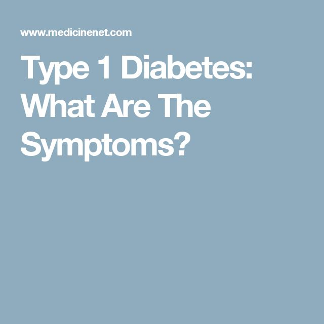Type 1 Diabetes: What Are The Symptoms?