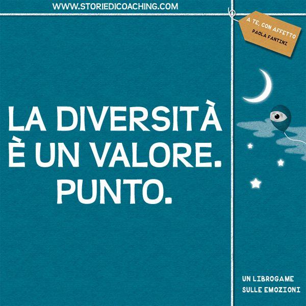 La diversità è un valore. Punto. www.storiedicoaching.com #coaching #diversità #valore