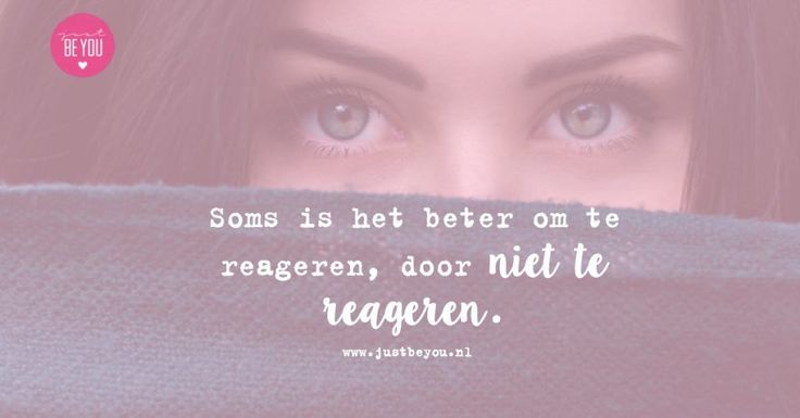 Soms is het beter om te reageren, door niet te reageren.
