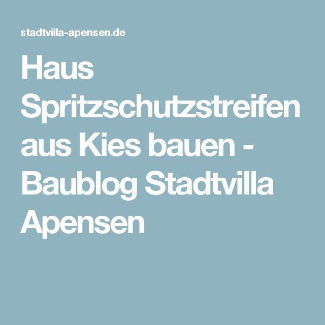 Haus Spritzschutzstreifen aus Kies bauen - Baublog Stadtvilla Apensen