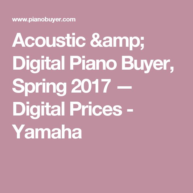 Acoustic & Digital Piano Buyer, Spring 2017 — Digital Prices - Yamaha