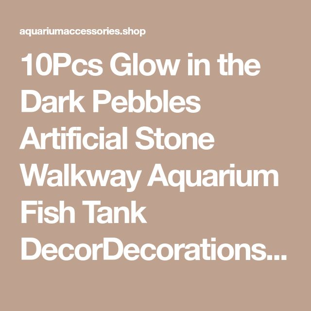 10Pcs Glow in the Dark Pebbles Artificial Stone Walkway Aquarium Fish Tank DecorDecorations & Substrate