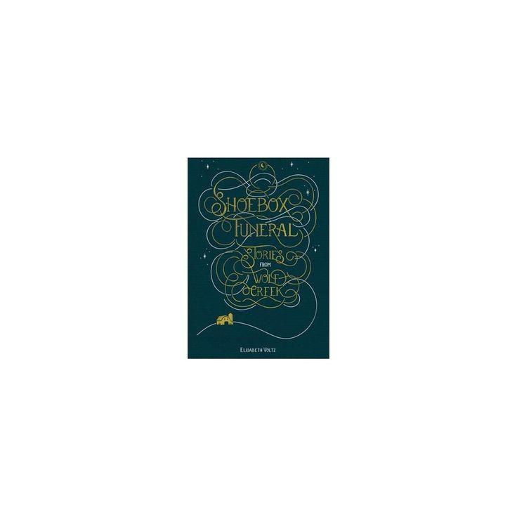 Shoebox Funeral : Stories from Wolf Creek (Paperback) (Elisabeth Voltz)