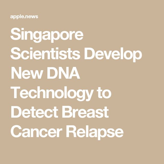 Singapore Scientists Develop New DNA Technology to Detect Breast Cancer Relapse