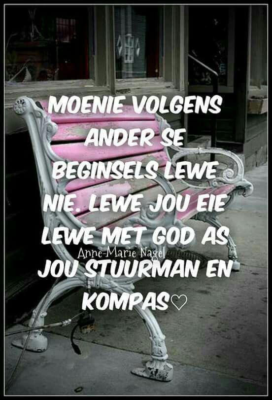 Moenie volgens ander se beginsels lewe nie...lewe jou lewe met God as jou Stuurman & Kompas... #Afrikaans #Don't #Rules2LiveBy