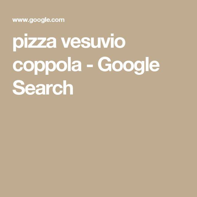 pizza vesuvio coppola - Google Search
