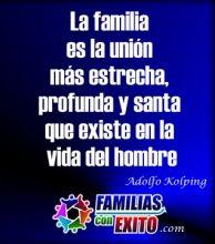 La familia es la unión más estrecha, profunda y santa que existe en la vida del hombre