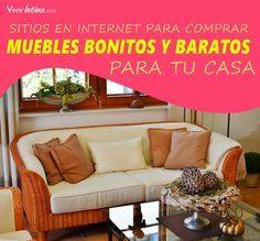 Entérate cuales son los sitios en internet para comprar muebles bonitos y baratos para nuestra casa