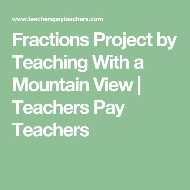 Fractions Project by Teaching With a Mountain View | Teachers Pay Teachers