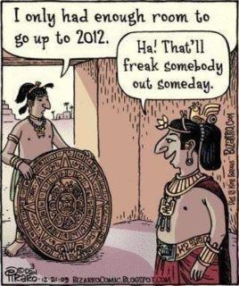 the truth about the mayan calendar--I stole this from my friend Miranda Rains' wall.