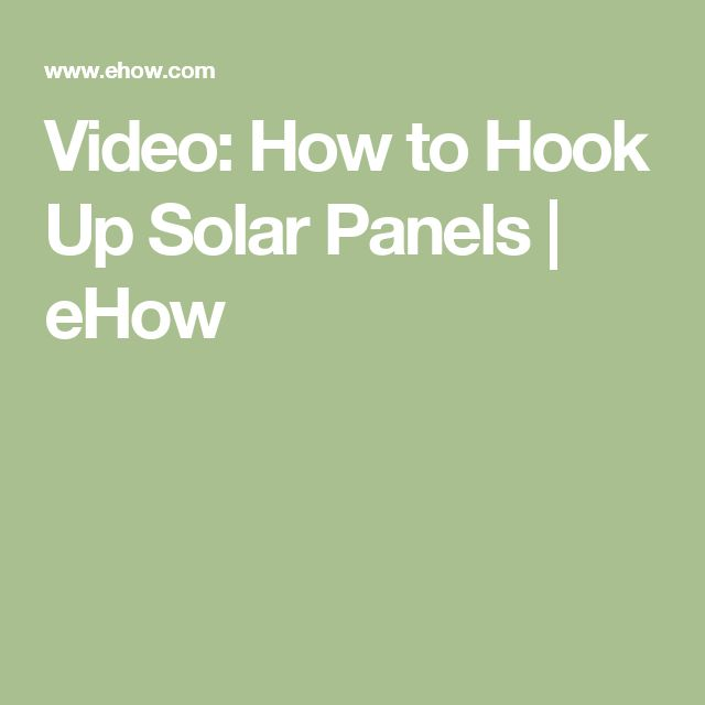 Video: How to Hook Up Solar Panels | eHow