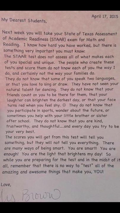 I want to write a letter like this to my students before standardized tests begin every year.