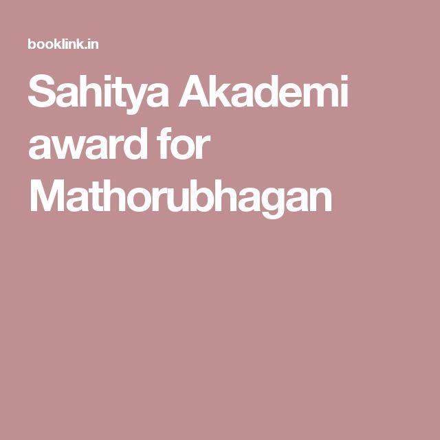 Sahitya Akademi award for Mathorubhagan