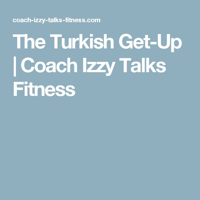 The Turkish Get-Up | Coach Izzy Talks Fitness
