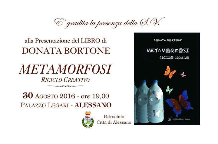 """Donata Bortone presenta il suo libro """"Metamorfosi - Riciclo creativo"""""""