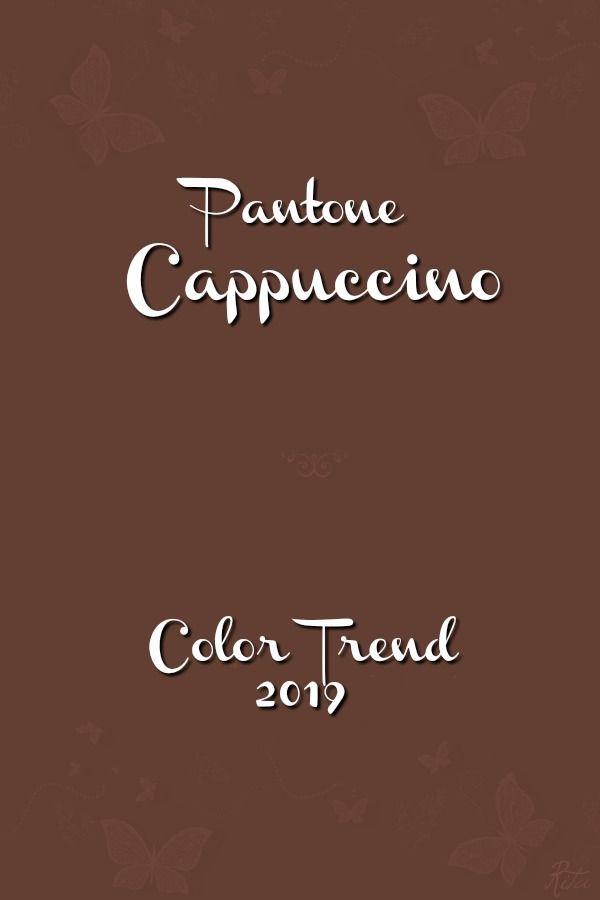 Pantone Cappuccino | Pantone Colors 2019 in 2019 | Pantone