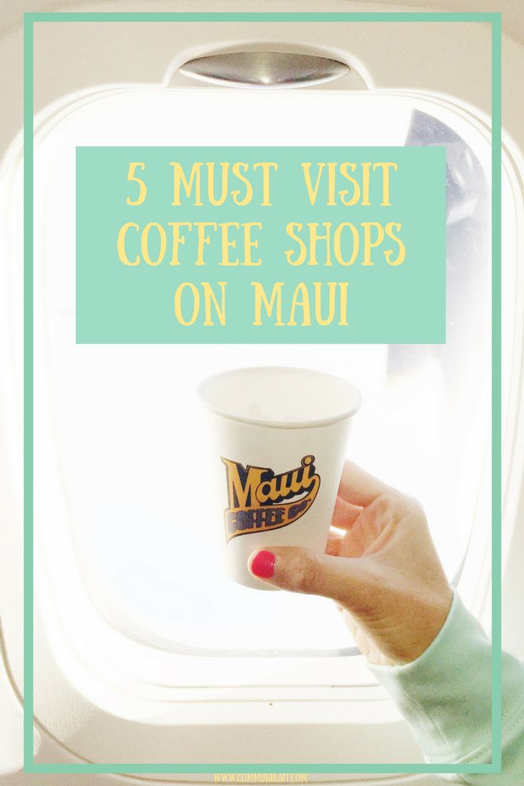 5 Must Visit Coffee Shops On Maui - where to go and what to order to make sure you get the best cup of coffee possible while visiting Maui! | 5 Must Visit Coffee Shops On Maui - Maui Itinerary - Maui Vacation Things To Do - Maui Hawaii - Hawaii Coffee - Things To Do On Maui - Maui With Kids - Maui Tips - Communikait by Kait Hanson