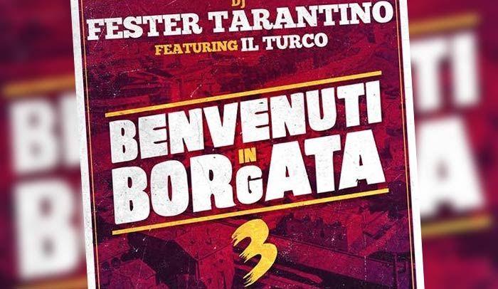 Dj Fester Tarantino e il Turco ci danno il benvenuto in borgata, per la terza volta