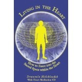 Living in the Heart: How to Enter into the Sacred Space Within the Heart (Paperback)By Drunvalo Melchizedek
