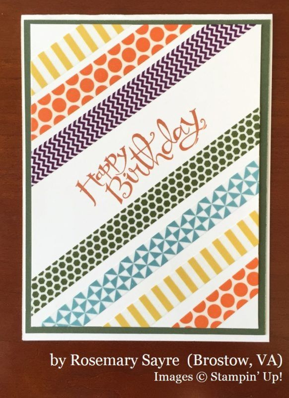 hanmade birthday card by Rosemary Sayre ... strips of washi tape on the diagonal ... mats hold the eye ... Stampin' Up!