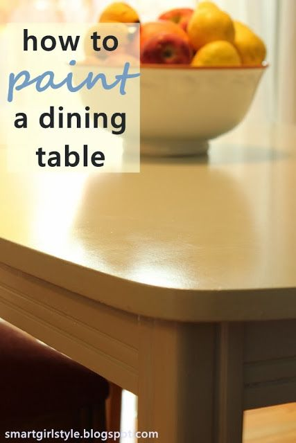 How to Paint a Dining Room Table. Includes kid-proofing the surface. Which, hello. Necessary.