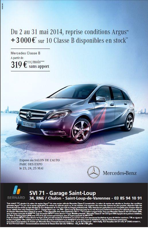 Découvrez nos offres sur Mercedes Classe B jusqu'au 31 mai 2014 à Saint Loup de Varennes. Votre mercedes classe b à partir de 319€ TTC / Mois sans apport !
