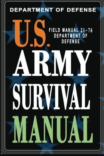 Download U.S. Army Survival Manual: FM 21-76 ebook free by Department of Defense in pdf/epub/mobi