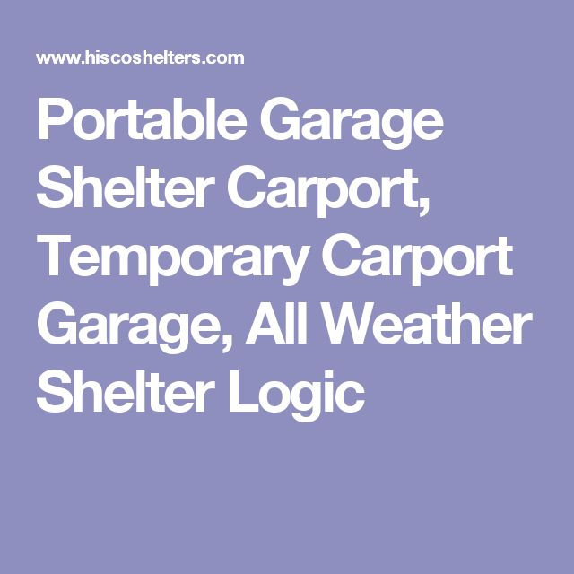 Portable Garage Shelter Carport, Temporary Carport Garage, All Weather Shelter Logic