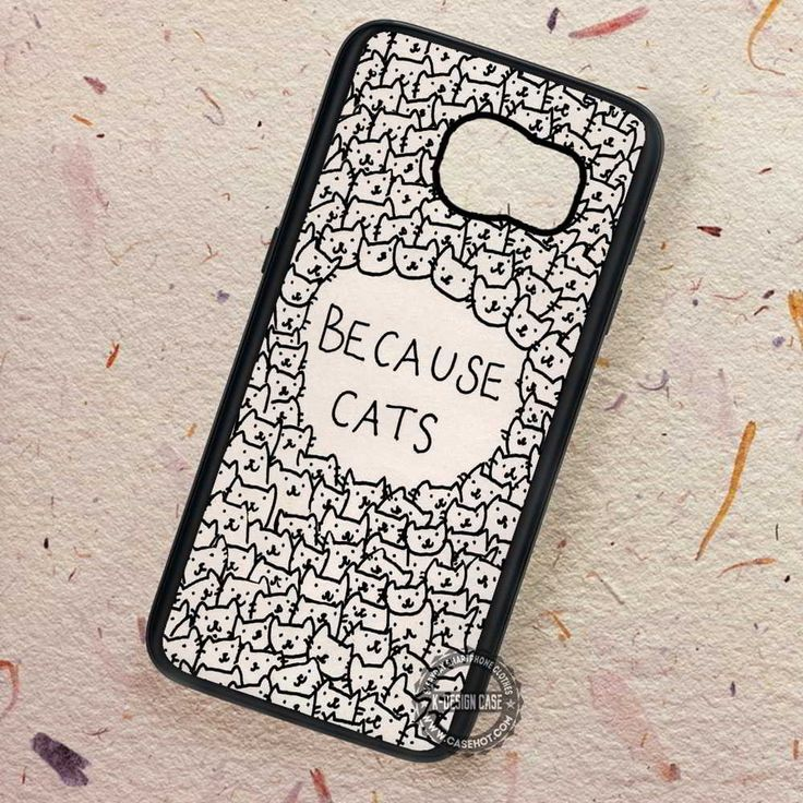Because Cat - Samsung Galaxy S7 S6 S5 Note 7 Cases & Covers