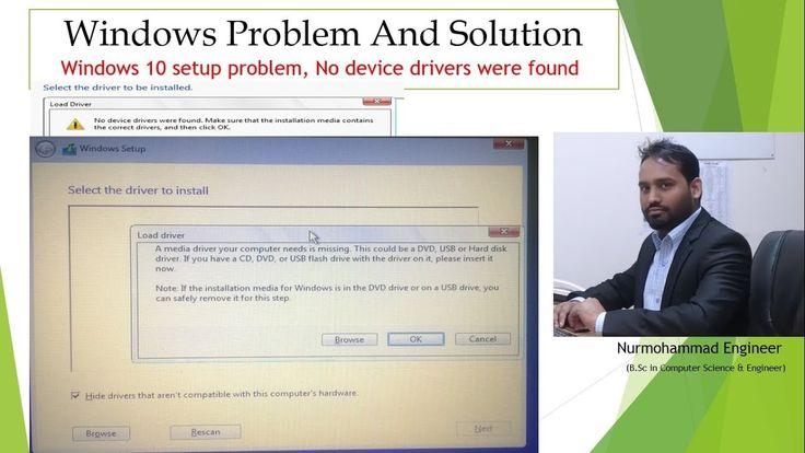 windows 10 setup problem, No device drivers were found windows 10 8 7