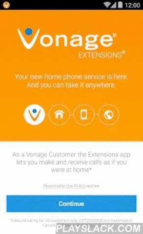 Vonage Extensions  Android App - playslack.com ,  Your Vonage phone service is here. And you can take it anywhere. As a Vonage Customer, the Extensions app brings your Vonage phone to your Android device. Download now and you can make and receive calls on up to two phones over Wi-Fi or 3G/4G. Features• Make calls from your Vonage number on your Android device (New)• Calls to your Vonage number ring on up to two smartphones at the same time - answer whichever one is more convenient (New)•…