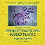 George's Quest For World Peace 2: George's Second Adventure by Tina Helme (2013-06-24)