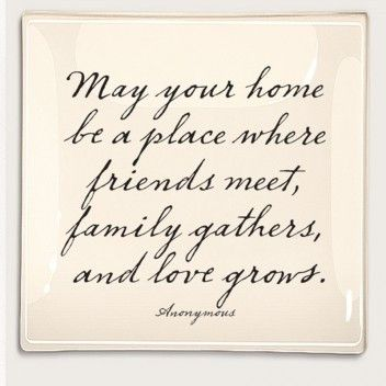 "The perfect housewarming gift for any home-large or small. | Quote: ""May your home be a place where friends meet, family gathers, and love grows. 