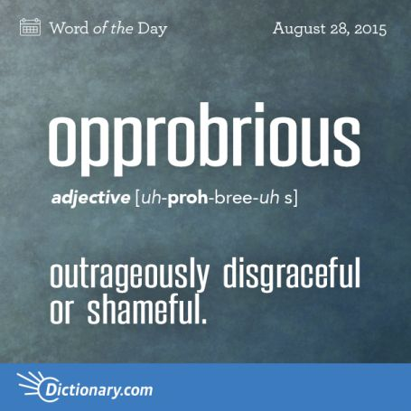 Get the Word of the Day - opprobrious   Dictionary.com